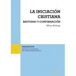 LA INICIACIÓN CRISTIANA. BAUTISMO Y CONFIRMACIÓN