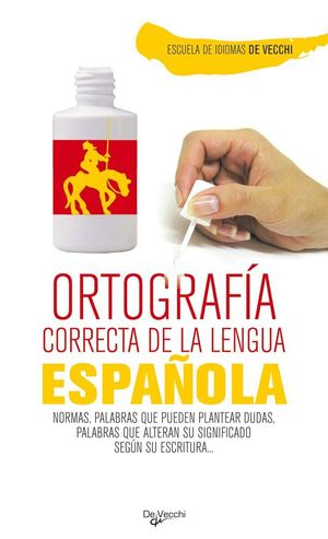 ORTOGRAFIA CORRECTA DE LA LENGUA ESPAÑOLA