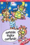 APRENDE INGLES CANTANDO (INCLUYE CD)