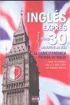 INGLES EXPRES 30 MIN. AL DIA LA CORRESPONDENCIA PRIVADA EN INGLES