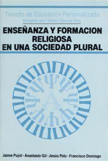 ENSEÑANZA Y FORMACION RELIGIOSA SOCIEDAD PLURAL