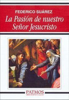 LA PASION DE NUESTRO SEÑOR JESUCRISTO