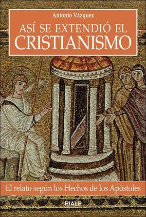 ASÍ SE EXTENDIÓ EL CRISTIANISMO