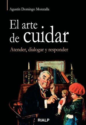 EL ARTE DE CUIDAR. ATENDER, DIALOGAR Y RESPONDER