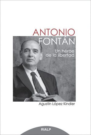 ANTONIO FONTÁN. UN HÉROE DE LA LIBERTAD