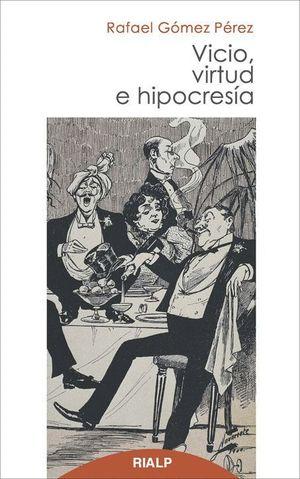 VICIO, VIRTUD E HIPOCRESÍA