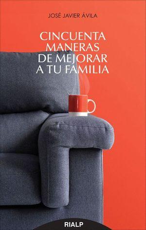 CINCUENTA MANERAS DE MEJORAR A TU FAMILIA