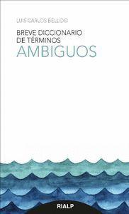 BREVE DICCIONARIO DE TERMINOS AMBIGUOS