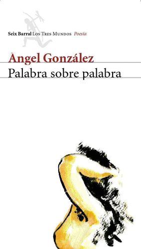 PALABRA SOBRE PALABRA (POESIA COMPLETA)
