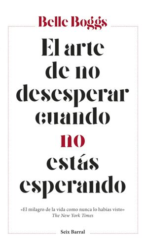 EL ARTE DE NO DESESPERAR CUANDO NO ESTAS ESPERANDO