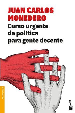 CURSO URGENTE DE POLITICA PARA GENTE DECENTE