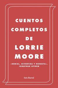CUENTOS COMPLETOS DE LORRIE MOORE