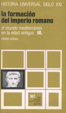 LA FORMACION DEL IMPERIO ROMANO III. MUNDO MEDITERRANEO EDAD ANTI