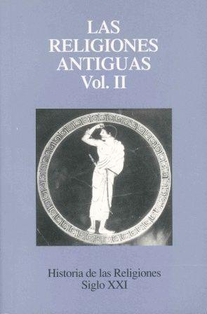 HISTORIA DE LAS RELIGIONES 2. RELIGIONES ANTIGUAS T. II