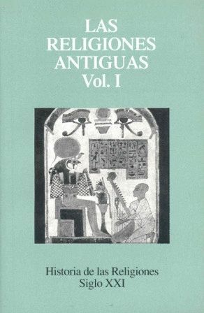 HISTORIA DE LAS RELIGIONES 1. RELIGIONES ANTIGUAS T.I