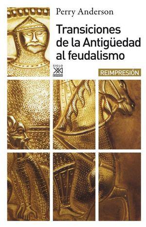 TRANSICIONES DE LA ANTIGUEDAD AL FEUDALISMO