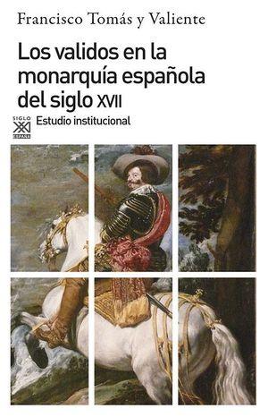LOS VALIDOS EN LA MONARQUIA ESPAÑOLA DEL SIGLO XVII