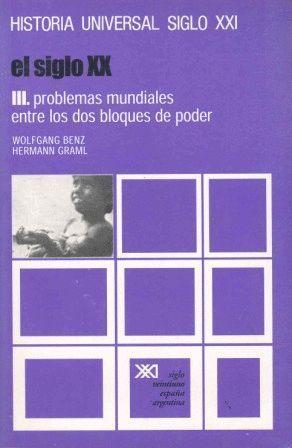 EL SIGLO XX. III. PROBLEMAS MUNDIALES ENTRE LOS DOS BLOQUES DE PODER