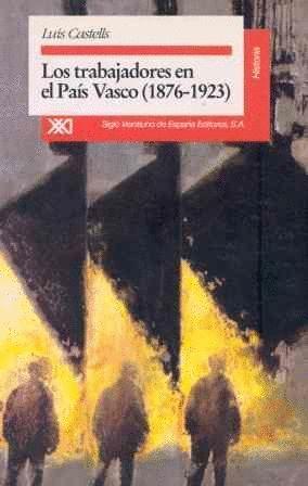 LOS TRABAJADORES EN EL PAIS VASCO (1876-1936)