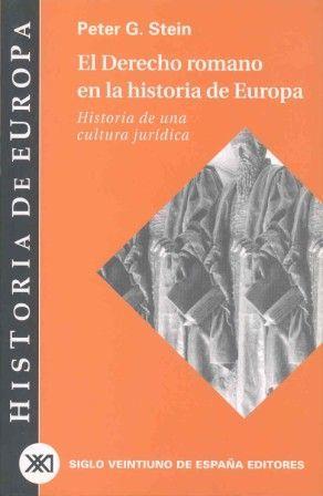 EL DERECHO ROMANO EN LA HISTORIA DE EUROPA
