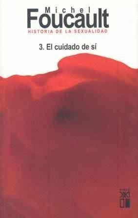 HISTORIA DE LA SEXUALIDAD 3 EL CUIDADO DE SI