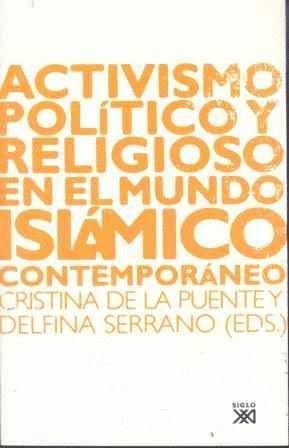 ACTIVISMO POLITICO Y RELIGIOSO EN EL MUNDO ISLAMICO CONTEMPORANEO