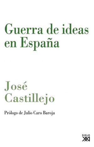 GUERRA DE IDEAS EN ESPAÑA