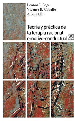 TEORIA Y PRACTICA DE LA TERAPIA RACIONAL EMOTIVO-CONDUCTAL