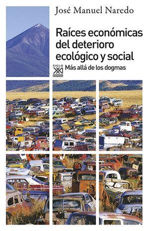 RAICES ECONOMICAS DEL DETERIORO ECOLOGICO Y SOCIAL