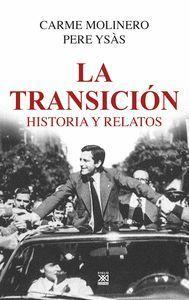 LA TRANSICION. HISTORIA Y RELATOS