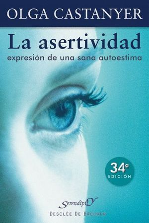 LA ASERTIVIDAD: EXPRESION DE UNA SANA AUTOESTIMA