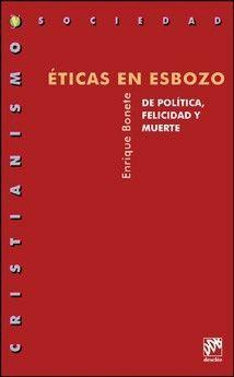 ÉTICAS EN ESBOZO. DE POLÍTICA, FELICIDAD Y MUERTE