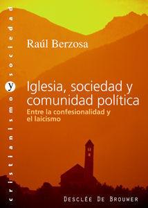 IGLESIA, SOCIEDAD Y COMUNIDAD POLÍTICA. ENTRE LA CONFESIONALIDAD Y EL LAICISMO