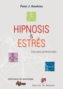 HIPNOSIS & ESTRES GUIA PARA PROFESIONALES