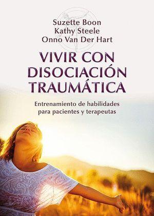 VIVIR CON DISOCIACION TRAUMATICA