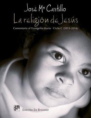LA RELIGION DE JESUS COMENTARIO AL EVANGELIO DIARIO