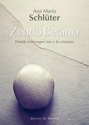 ZENDO BETANIA. DONDE CONVERGEN ZEN Y FE CRISTIANA