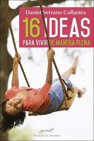 16 IDEAS PARA VIVIR DE MANERA PLENA