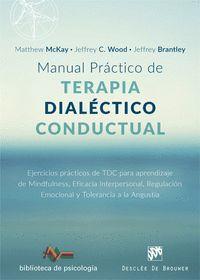 MANUAL PRACTICO DE TERAPIA DIALECTICO CONDUCTUAL.