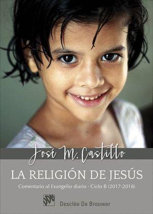 LA RELIGION DE JESUS. COMENTARIOS AL EVANGELIO DIARIO CICLO B (20