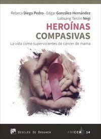 HEROÍNAS COMPASIVAS. LA VIDA COMO SUPERVIVIENTES DE CÁNCER DE MAM
