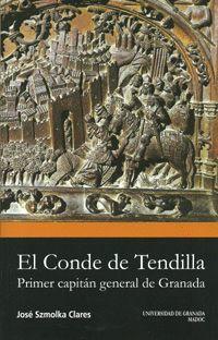 EL CONDE DE TENDILLA PRIMER CAPITAN GENERAL DE GRANADA
