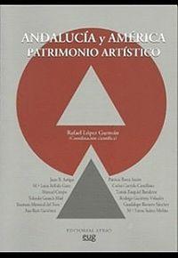 ANDALUCÍA Y AMÉRICA PATRIMONIO ARTÍSTICO.