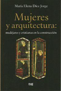 MUJERES Y ARQUITECTURA: MUDÉJARES Y CRISTIANAS EN LA CONSTRUCCIÓN