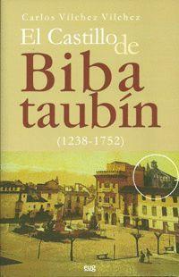 EL CASTILLO DE BIBATAUBÍN  (1238-1752).