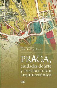 PRAGA, CUIDADES DE ARTE Y RESTAURACIÓN ARQUITECTÓNICA.