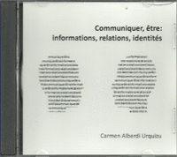 COMMUNIQUER, ÊTRE; INFORMATIONS, RELATIONS, IDENTITÉS