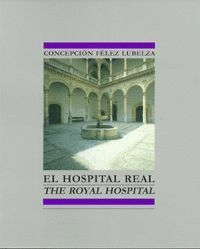 EL HOSPITAL REAL. THE ROYAL HOSPITAL.
