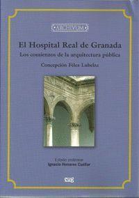 EL HOSPITAL REAL DE GRANADA. LOS COMIENZOS DE LA ARQUITECTURA PUBLICA