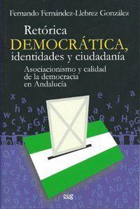 RETÓRICA DEMOCRÁTICA, IDENTIDADES Y CIUDADANÍA..
